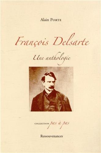 9782845051218: Fran�ois Delsarte : Une anthologie