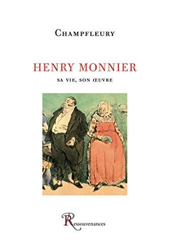 Henry Monnier - sa vie, son oeuvre - Champfleury