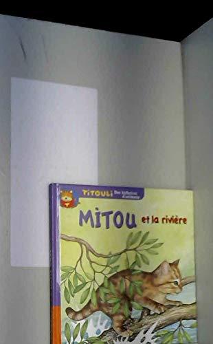 9782845070684: Le petit chat Mitou et la rivière (Titouli)