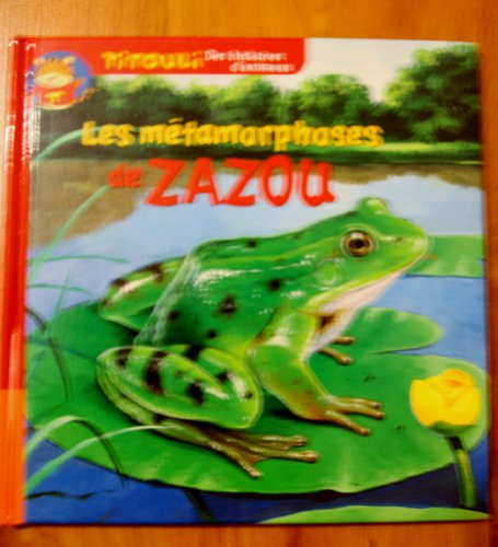 9782845070929: La petite grenouille Les métamorphoses de Zazou (Titouli)