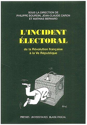 9782845162082: L'incident électoral. De la Révolution française à la Ve République