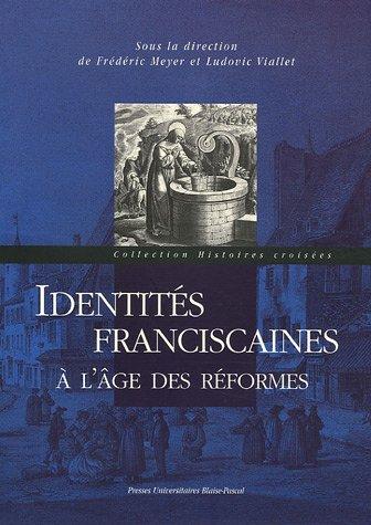 9782845162853: Identites franciscaines a l'age des reformes (Histoires croisées)