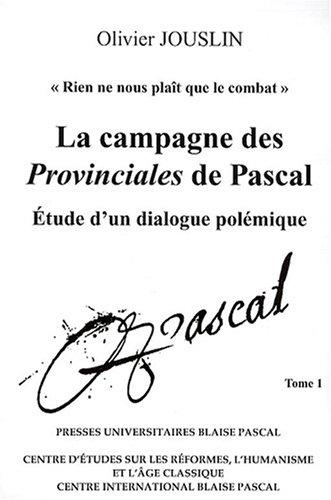 9782845163607: La campagne des Provinciales de Pascal : Etude d'un dialogue pol�mique - Pack 2 volumes