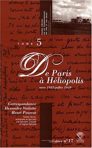 9782845163812: Correspondance Alexandre Vialatte - Henri Pourrat (1916-1959) : Tome 5, De Paris à Héliopolis, mars 1935 - juillet 1939