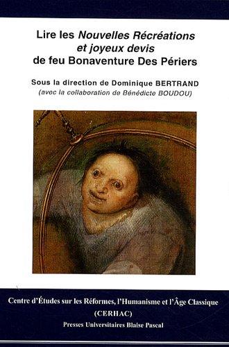 9782845163997: Lire les Nouvelles R�cr�ations et joyeux devis de feu Bonaventure Des P�riers