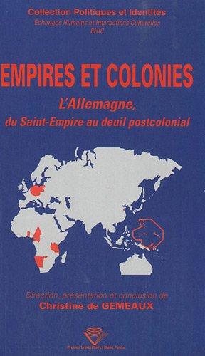 9782845164369: Empires et colonies : L'Allemagne, du Saint-Empire au deuil postcolonial