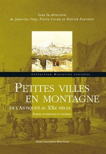 9782845165441: Petites Villes en Montagne de l'Antiquite au Xxe Siecle. Europe Occid Entale et Centrale