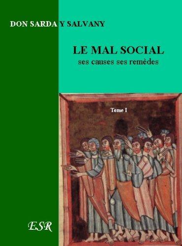 9782845193871: Le Mal Social, Ses Causes, Ses Remèdes.