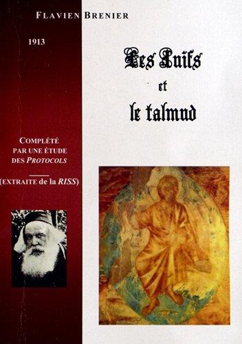 9782845196865: Les juifs et le Talmud : Morale et principes sociaux des juifs d'après leur livre saint, le talmud