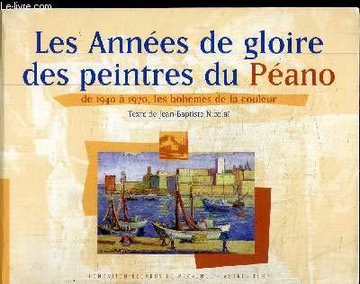 9782845210516: Les années de gloire des peintres du Péano. De 1940 à 1970, les bohèmes de la couleur