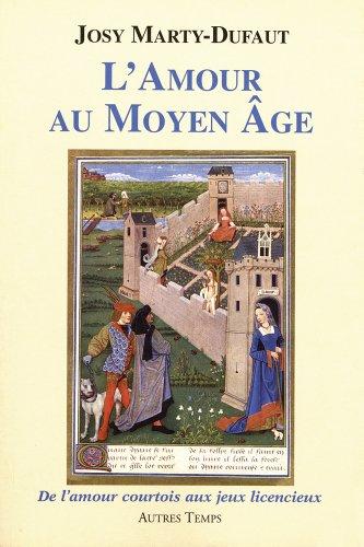 L'amour au Moyen Age: Marty Dufaut Josy