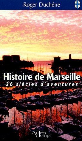 Histoire de Marseille: Duchenbe Roger