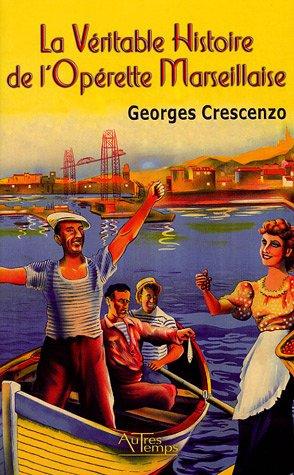 9782845212107: La v�ritable histoire de l'op�rette marseillaise 1932-1946
