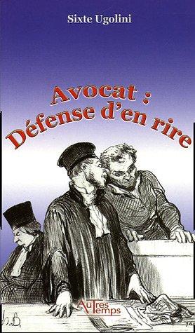 9782845212114: Avocat : Défense d'en rire
