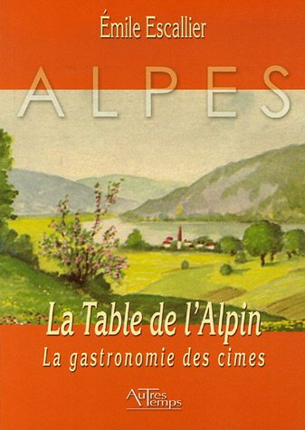 La table de l'Alpin: Escallier Emile