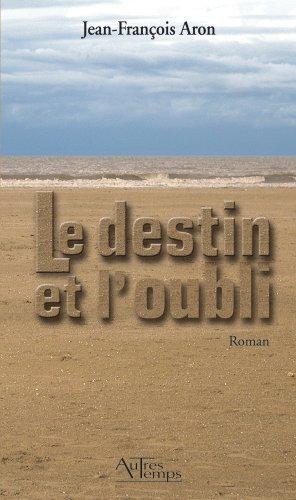 9782845212749: Le Destin et l'Oubli