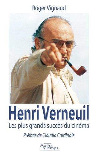 9782845213074: Henri Verneuil Les plus grands succes du cinema