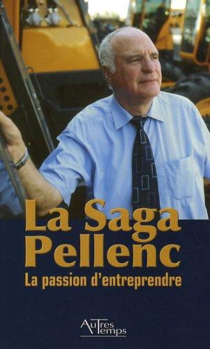 9782845213111: Saga Pellenc La passion d'entreprendre
