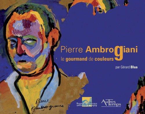9782845213210: Pierre Ambrogiani : Le gourmand de couleurs 1907-1985