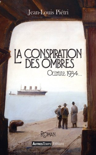 CONSPIRATION DES OMBRES OCTOBRE 1934: PIETRI JEAN PAUL