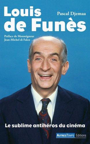 9782845213425: Louis de Funes Le sublime antiheros du cinema