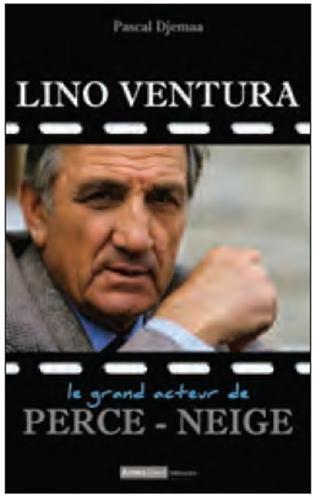 9782845214613: Lino Ventura, Le Grand Acteur, Homme de coeur