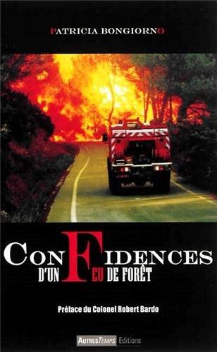 9782845214705: Confidences d'un feu de forêt
