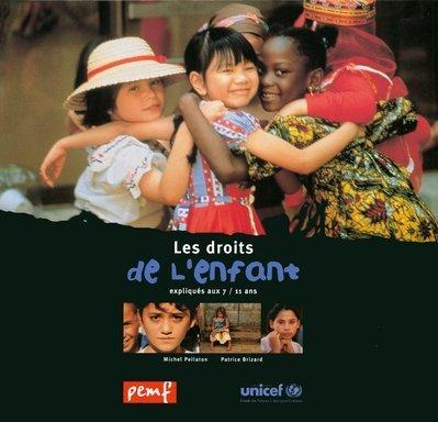 Les droits de l'enfant expliqués aux 7/11 ans (2845260164) by Pellaton, Michel; Brizard, Patrice; Unicef