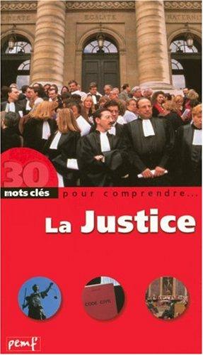 9782845261013: 30 mots clés pour comprendreÂ... : La Justice