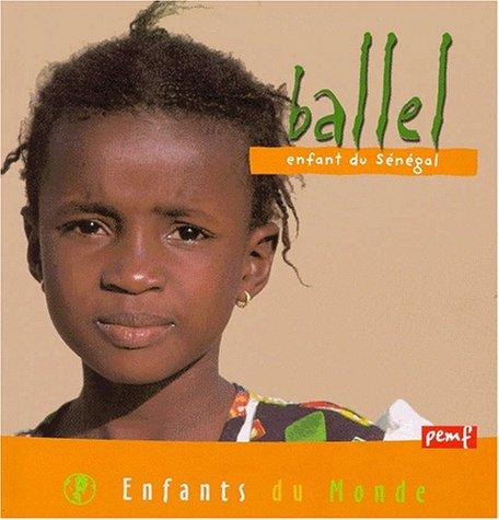 9782845261167: Ballel, enfant du Sénégal