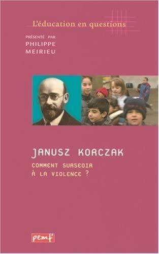 9782845261525: Janusz Korczak. Comment surseoir à la violence ?