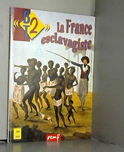 9782845264434: BT2 La France esclavagiste