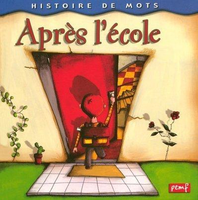 9782845264458: Histoires De Mots: Apres L'Ecole (French Edition)
