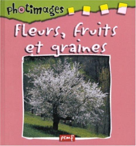 9782845265189: Fleurs, fruits et graines