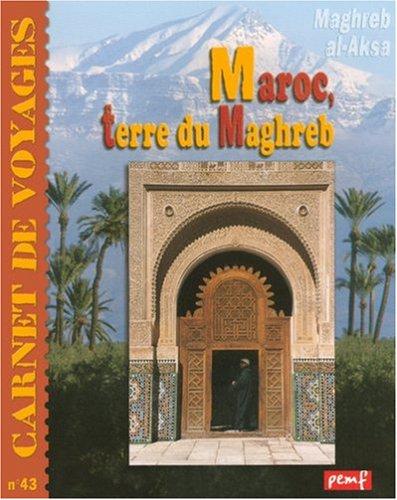 9782845265790: Carnet de voyages, N° 43 : Le Maroc : Terre du Maghreb