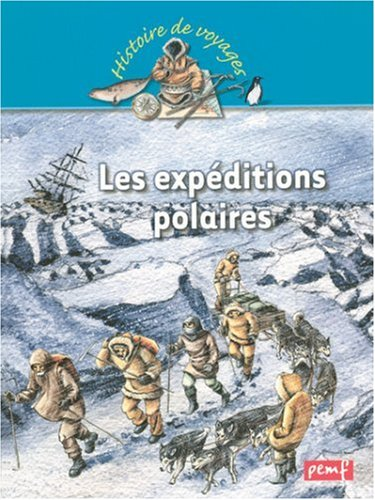 9782845266186: Les expéditions polaires (French Edition)