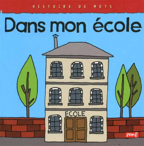 9782845268760: Histoires De Mots: Dans Mon Ecole (French Edition)