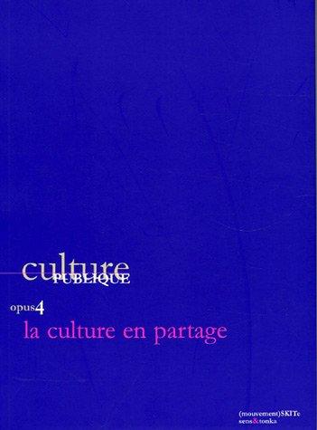 9782845341265: Culture Publique, Opus 4 : La culture en partage
