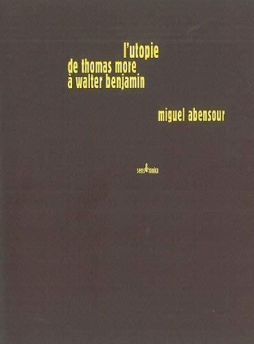 9782845341876: Utopiques : Tome 3, L'utopie de Thomas More à Walter Benjamin