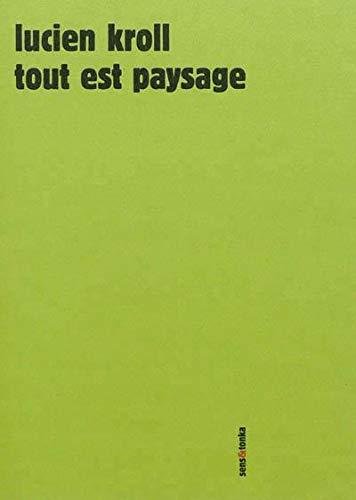 Tout est paysage: Lucien Kroll; Simone