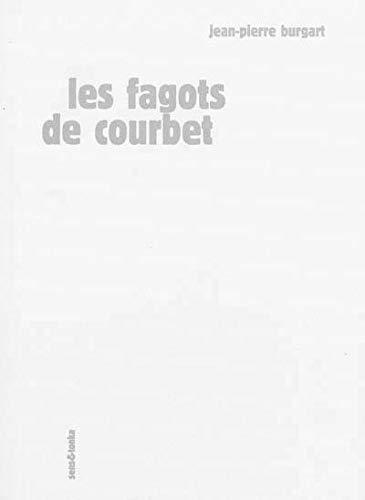 Les fagots de courbet: Jean-Pierre Burgart