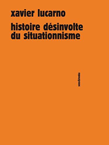 9782845342385: Histoire désinvolte du situationnisme