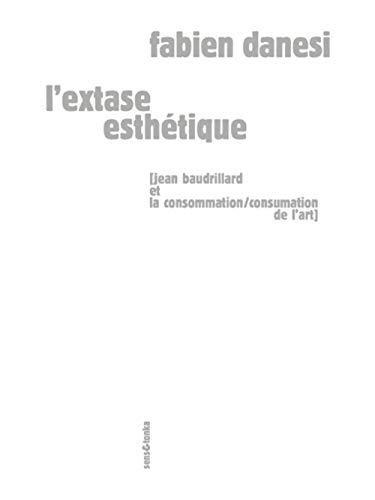 9782845342446: L'extase esthétique : Jean Baudrillard et la consommation/consumation de l'art