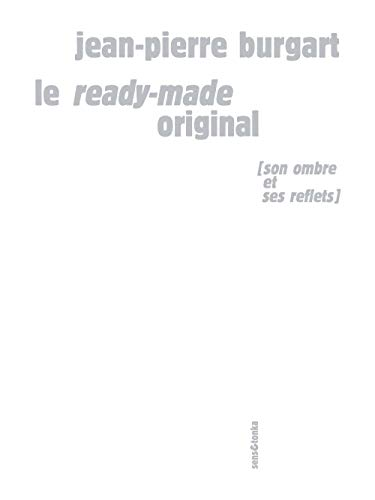 Le ready-made original : Avatars de la: Jean-Pierre Burgart