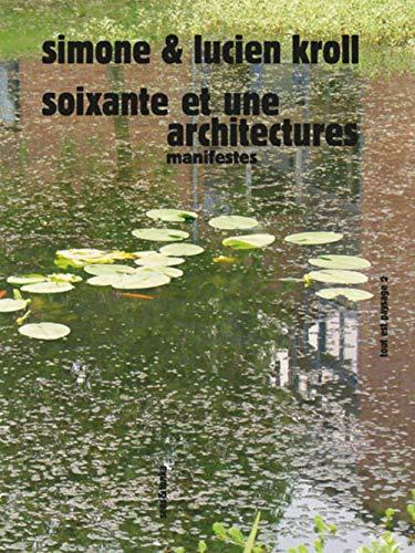 Soixante et une architectures : Manifestes: Simone Kroll; Lucien