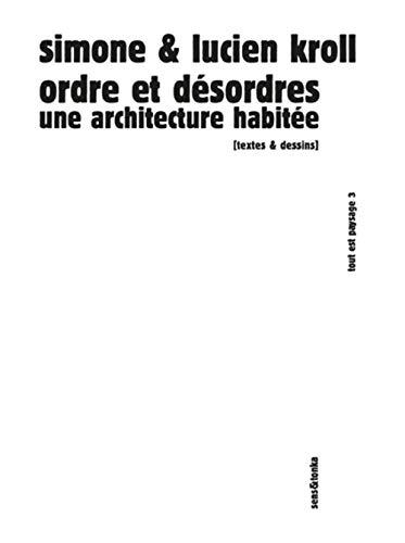 Ordre et désordres : Une architecture habitée: Simone Kroll; Lucien