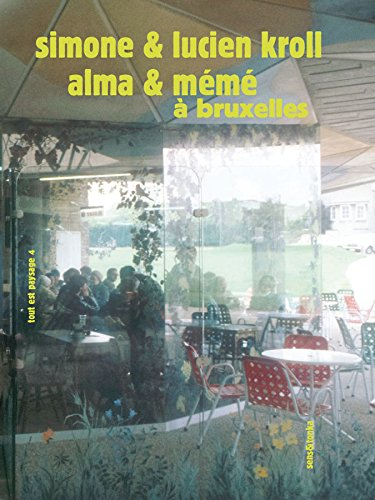 Alma & Mémé à Bruxelles: Lucien Kroll; Simone