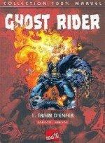 9782845381285: Ghost Rider T01 Train d'Enfer 100% Marvel