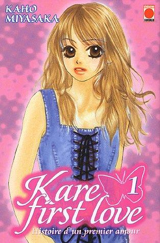 KARE FIRST LOVE HISTOIRE D'UN PREMIER AMOUR T01: MIYASAKA KAHO