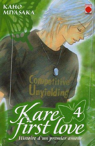 KARE FIRST LOVE HISTOIRE D'UN PREMIER AMOUR T04: MIYASAKA KAHO